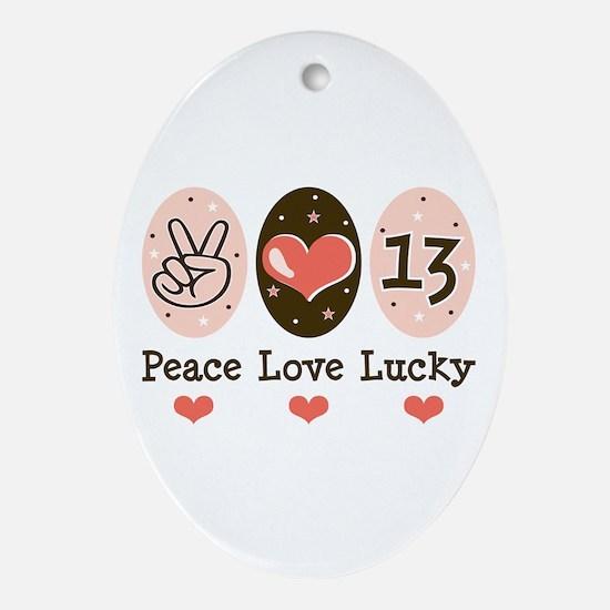 Peace Love Lucky 13 Oval Ornament