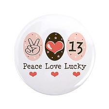"""Peace Love Lucky 13 3.5"""" Button"""