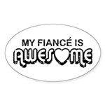 My Fiance is Awesome Oval Sticker (10 pk)