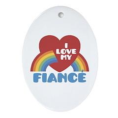 I Love My Fiance Oval Ornament