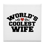 World's Coolest Wife Tile Coaster