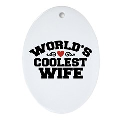 World's Coolest Wife Oval Ornament