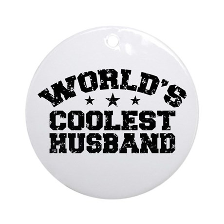 World's Coolest Husband Ornament (Round)