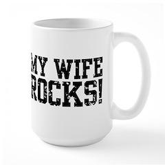 My Wife Rocks Large Mug