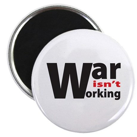 War Isn't Working Magnet