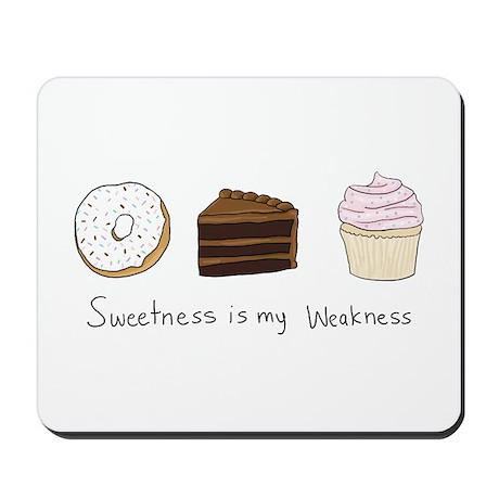 Sweetness is My Weakness Mousepad