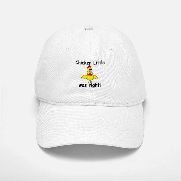 Chicken Little Was Right Baseball Baseball Cap