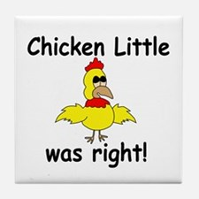 Chicken Little Was Right Tile Coaster