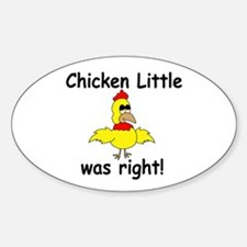 Chicken Little Was Right Decal