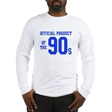 Official Product of the 90s ( Long Sleeve T-Shirt