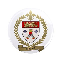 "THIMOT Family Crest 3.5"" Button (100 pack)"