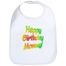 Happy Birthday Mommy Bib