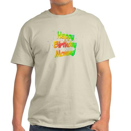 Happy Birthday Mommy Light T-Shirt