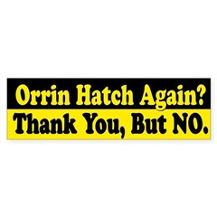 Orrin Hatch Again? Bumper Bumper Sticker