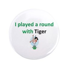 """Playing a Round with Tiger 3.5"""" Button"""