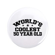 "World's Coolest 50 Year Old 3.5"" Button"