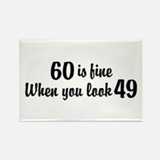 60 Is Fine When You Look 49 Rectangle Magnet