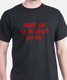 Nobody Can See Me T-Shirt