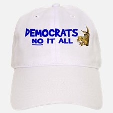 Democrats NO it all Baseball Baseball Cap