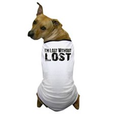 I'm lost without Lost TV show Dog T-Shirt