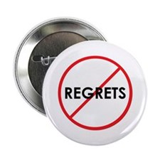 "No Regrets 2.25"" Button"