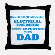 Some call me an Electrical Engineer, Throw Pillow