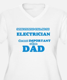 Some call me an Electrician, the Plus Size T-Shirt