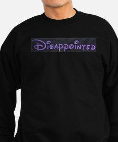 Disappointed? Sweatshirt