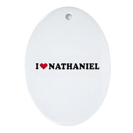 I LOVE NATHANIEL ~ Oval Ornament