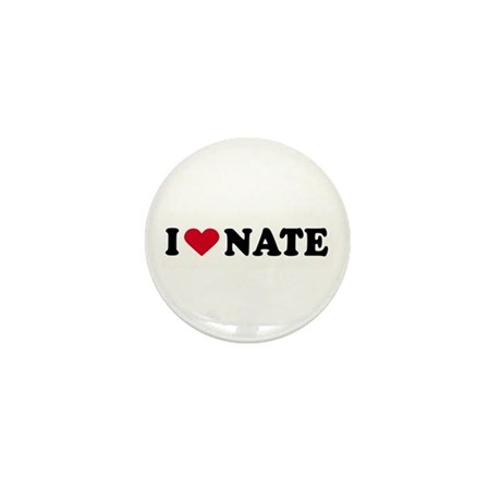 I LOVE NATE ~ Mini Button