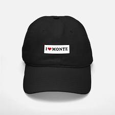 I LOVE MONTE ~ Baseball Hat