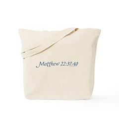 Matthew 22:37-40 Tote Bag