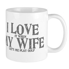 I love my wife golf funny Mug