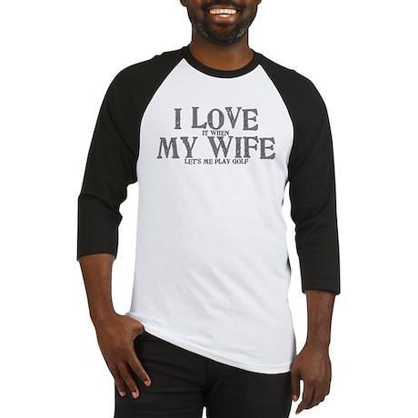 I love my wife golf funny Baseball Jersey
