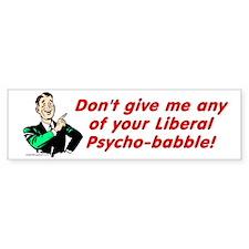 Liberal Psycho-babble Bumper Bumper Sticker