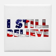 I Still Believe Tile Coaster