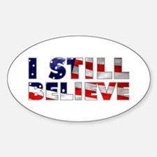 I Still Believe Oval Decal