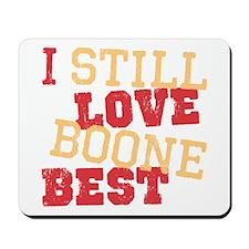 Still Love Boone Mousepad