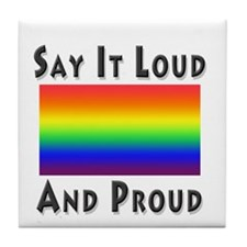 Loud And Proud Tile Coaster