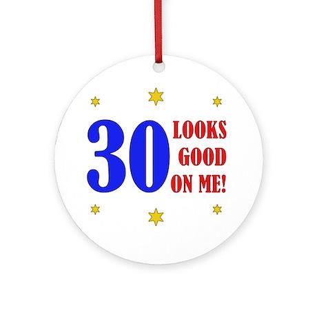 Fun 30th Birthday Ornament (Round)