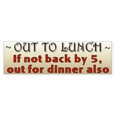 """Out To Lunch"" Bumper Bumper Sticker"