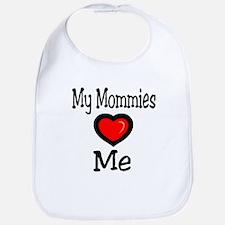My Mommies Love Me Bib