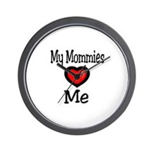 My Mommies Love Me Wall Clock