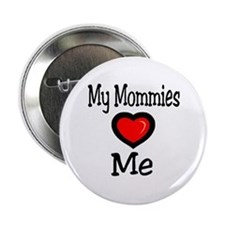 My Mommies Love Me Button