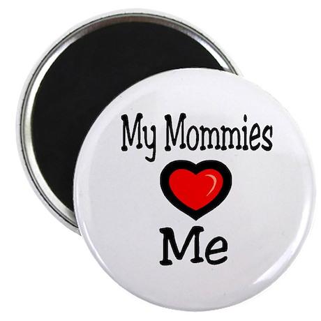 My Mommies Love Me Magnet