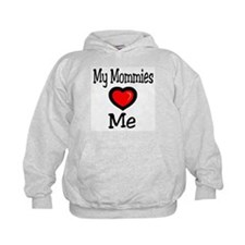 My Mommies Love Me Hoodie