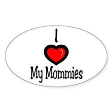 "I ""Heart"" My Mommies Oval Decal"