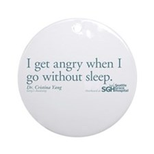 I get angry... - Grey's Anato Round Ornament