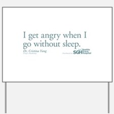 I get tired... - Grey's Anatomy Yard Sign