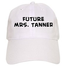 Future Mrs. Tanner Baseball Cap